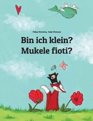 Bin Ich Klein? Mukele Fioti?: Kinderbuch Deutsch-Kongo/Kikongo (Zweisprachig/Bilingual)