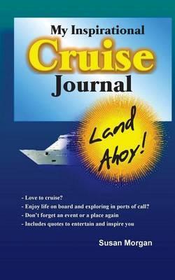 My Inspirational Cruise Journal: Land Ahoy