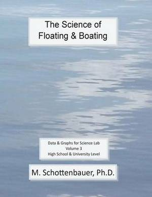 The Science of Floating & Boating  : Data & Graphs for Science Lab: Volume 3