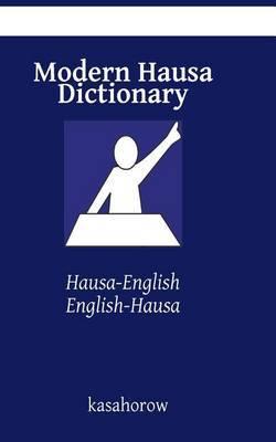 Modern Hausa Dictionary: Hausa-English, English-Hausa