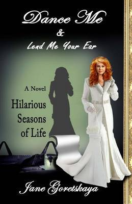 Dance Me & Lend Me Your Ear  : Hilarious Seasons of Life
