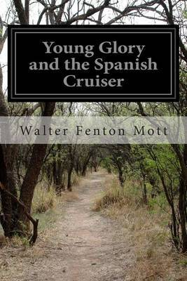 Young Glory and the Spanish Cruiser: Or a Brave Fight Against Odds