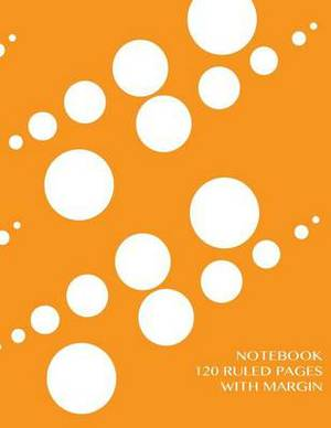 Notebook 120 Ruled Pages with Margin: Notebook with Orange Dewdrops Cover, Lined Notebook with Margin, Perfect Bound, Ideal for Writing, Essays, Composition Notebook or Journal
