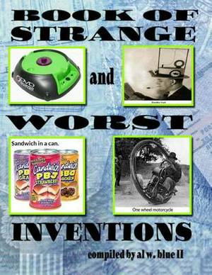 Book of Strange and Worst Inventions: Strange Inventions, Worst Inventions