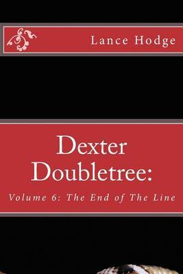 Dexter Doubletree: The End of the Line