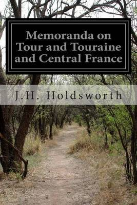 Memoranda on Tour and Touraine and Central France