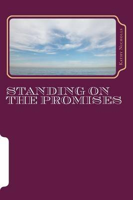 Standing on the Promises: Promises That Work for Today's World