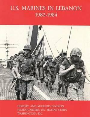 U.S. Marines in Lebanon, 1982-1984