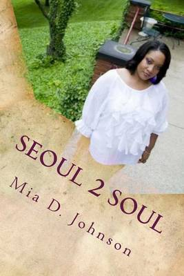 Seoul 2 Soul: The Journey Back to Me