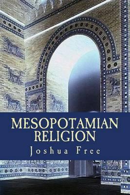 Mesopotamian Religion: Secrets of the Anunnaki in Sumerian Mythology