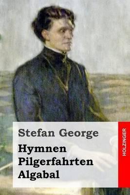 Hymnen, Pilgerfahrten, Algabal