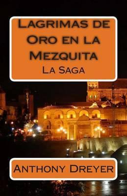 Lagrimas de Oro En La Mezquita: La Saga