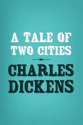 A Tale of Two Cities: Original and Unabridged