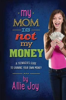 My Mom Is Not My Money