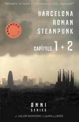 Barcelona Roman Steampunk (Capitols 1 + 2): Una Moneda Inexistent / Un Nadal Desastros
