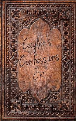 Caylee's Confessions