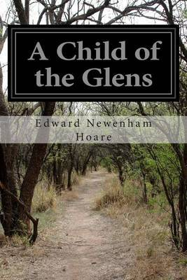 A Child of the Glens: Or Elsie's Fortunes