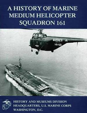 A History of Marine Medium Helicopter Squadron 161