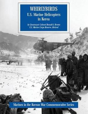 Whirlybirds: U.S. Marine Helicopters in Korea