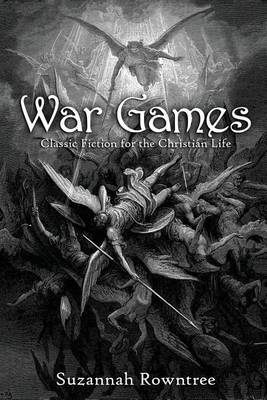 War Games: Classic Fiction for the Christian Life