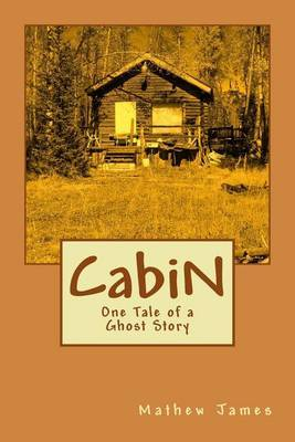 Cabin: One Tale of a Ghost Story
