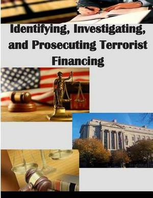 Identifying, Investigating, and Prosecuting Terrorist Financing