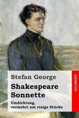 Shakespeare. Sonnette: Umdichtung, Vermehrt Um Einige Stucke