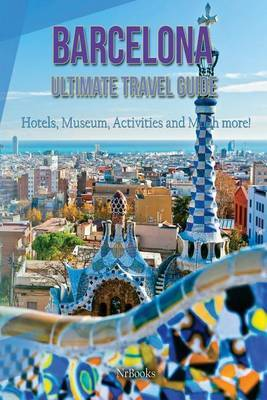 Barcelona Ultimate Travel Guide