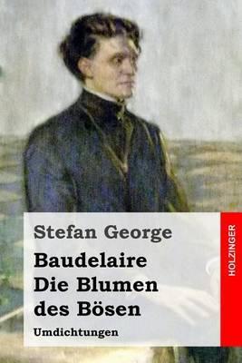 Baudelaire. Die Blumen Des Bosen: Umdichtungen