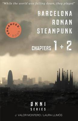 Barcelona Roman Steampunk (Chapters 1 + 2): Coins of a Non-Existent Currency / A Black Christmas