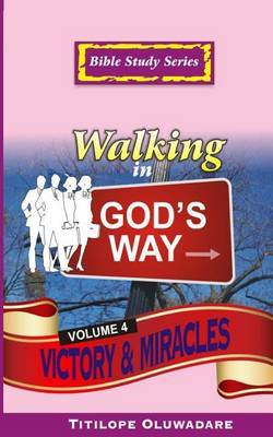 Walking in God's Way: Way of Victory & Miracles