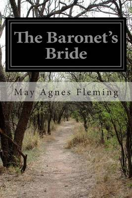 The Baronet's Bride: Or, a Woman's Vengeance