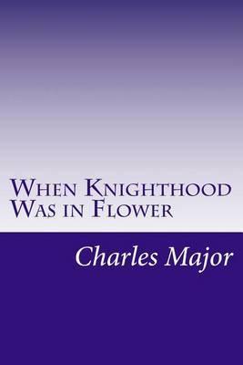 When Knighthood Was in Flower