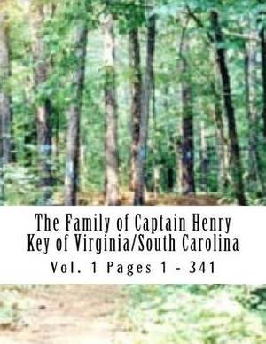 The Family of Captain Henry Key of Virginia/South Carolina: Captain Henry Key 1730 - 1776