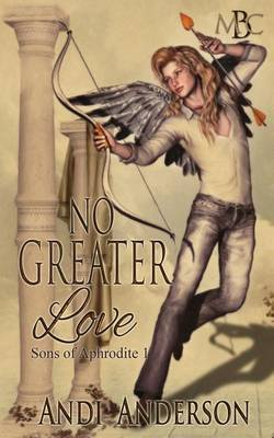 No Greater Love: Sons of Aphrodite 1