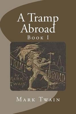 A Tramp Abroad: Book I