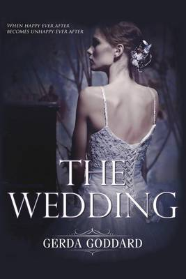 The Wedding: When Happy Ever After Becomes Unhappy Ever After