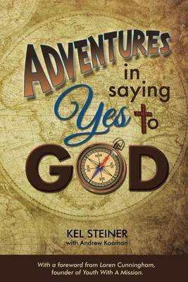 Adventures in Saying Yes to God