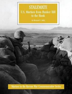 Stalemate: U.S. Marines from Bunker Hill to the Hook