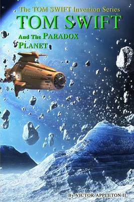 Tom Swift and the Paradox Planet
