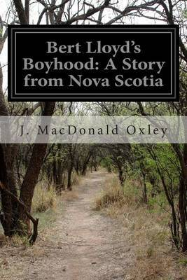 Bert Lloyd's Boyhood: A Story from Nova Scotia