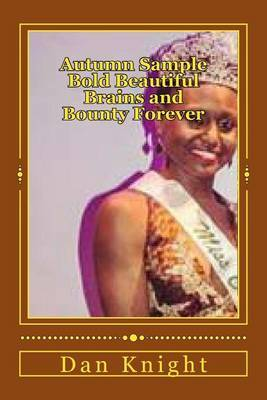 Autumn Sample Bold Beautiful Brains and Bounty Forever: She Is Goddess Queen New on CSU Scene