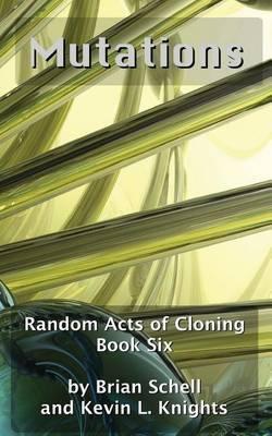 Random Acts of Cloning: Mutations