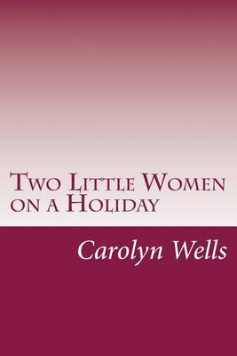 Two Little Women on a Holiday
