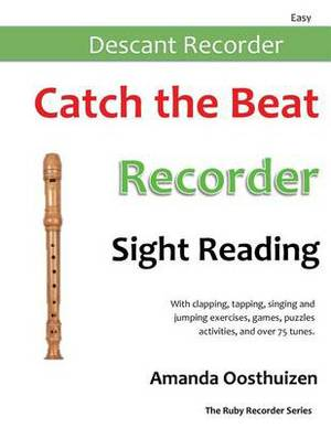 Catch the Beat Recorder Sight Reading: Exercises, Games, Puzzles, Activities, and Over 75 Tunes