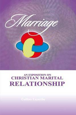 Marriage: An Exposition on Christian Marital Relationship