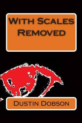 With Scales Removed