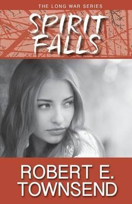 Spirit Falls: First in the Long War Series