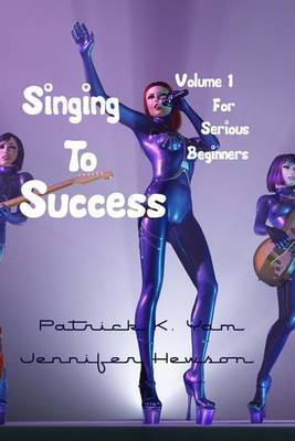 Singing to Success: For Serious Beginners