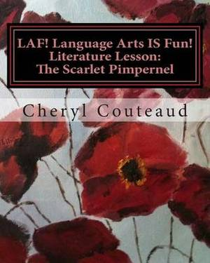 Laf! Language Arts Is Fun! Literature Lesson: The Scarlet Pimpernel: Language Arts Is Fun!